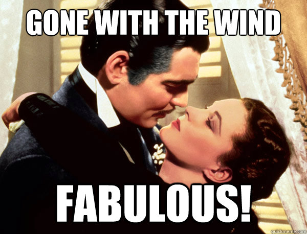gone with the wind fabulous meme