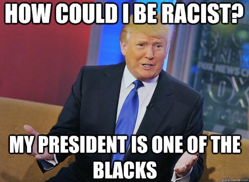 donald trump racist racism meme