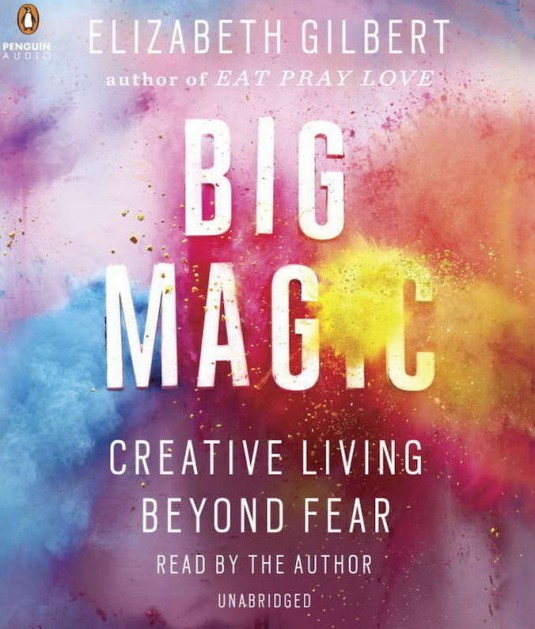 Big Magic by Elizabeth Gilbert, Books, career, boss